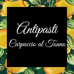 Antipasti-Carpaccio al Tonno-Da-Tano-Da-Tano-Italiaanse-Smaak