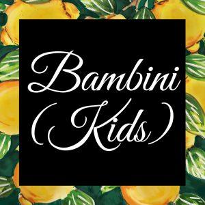 Bambini (Kids)