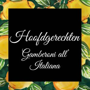 Hoofdgerechten-Gamberoni all'Italiana-Da-Tano-Italiaanse-Smaak