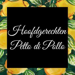 Hoofdgerechten-Petto di Pollo-Da-Tano-Italiaanse-Smaak