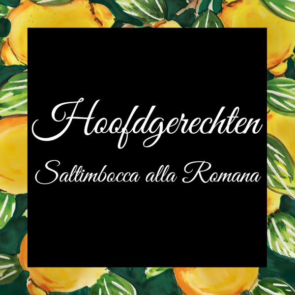 Hoofdgerechten-Saltimbocca alla Romana-Da-Tano-Italiaanse-Smaak