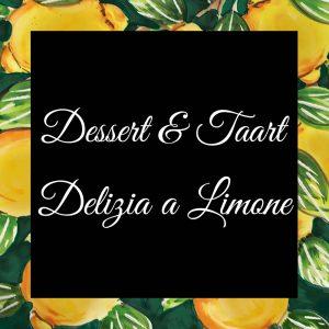 Dessert-En-Taart-Delizia a Limone-DaTano-Italiaanse-Smaak